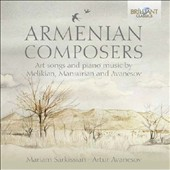 Armenian Composers: Art Songs and Piano Music by Melikian, Mansurian and Avanesov / Mariam Sarkissian, mz; Artur Avanesov, piano