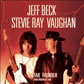 Jeff Beck/Stevie Ray Vaughan: Guitar Thunder: Radio Broadcast 1984