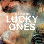 The Crookes: Lucky Ones [1/29] *