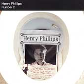 Henry Phillips: Number 2 *