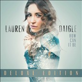 Lauren Daigle: How Can It Be [Bonus Tracks]