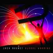 Jack Magnet: Global Warming