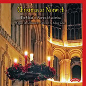 Christmas at Norwich - Works by Chilcott, Gruber, Howells / Dunnet; Grote; Choir of Norwich
