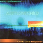 Eric Johnson (Guitar 1): Live and Beyond