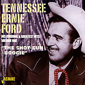 Tennessee Ernie Ford: His Original and Greatest Hits, Vol. 1: The Shot-Gun Boogie