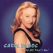 Carol Duboc: With All That I Am