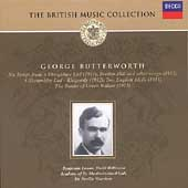 The British Music Collection - Butterworth: Six Songs, etc