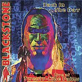 Blackstone: Back In The Day: Live At Twenty-Nine Palms