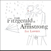 Ella Fitzgerald/Louis Armstrong: Ella & Louis for Lovers