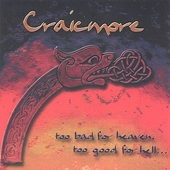Craicmore: Too Bad for Heaven, Too Good for Hell... *