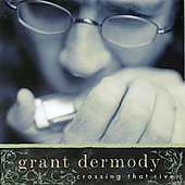 Grant Dermody: Crossing That River