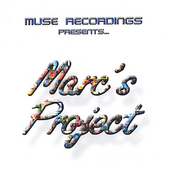 Muse Recordings: Muse Recordings Presents...Marc's Project