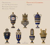Francesco Guerrero: Requierm; Absolutio Super Tumulum / Orchestra of the Renaissance. Richard Cheetham