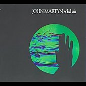 John Martyn: Solid Air [Digipak] [Remaster]