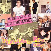 Peter & the Test Tube Babies: Loud Blaring Punk Rock