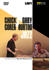 Chick Corea & Gary Burton: Jazz, Live at The Munich Philharmonie [DVD]