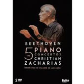 Beethoven: Piano Concertos Nos. 1 - 5, complete / Christian Zacharias, piano & conductor; Lausanne CO [2 DVD]