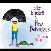 Edie Brickell/Edie Brickell & New Bohemians: Stranger Things [Digipak]