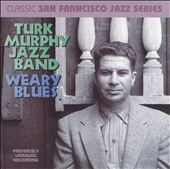Turk Murphy: Weary Blues