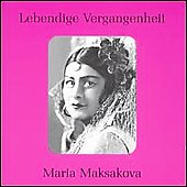 Lebendige Vergangenheit - Maria Maksakova