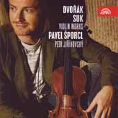 Dvor&#225;k, Suk: Violin Works / Sporcl, Jir&#237;kovsky