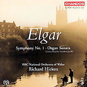Elgar: Symphony no 1, Organ Sonata / Hickox, et al