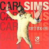 Carl Sims: Can't Stop Me *