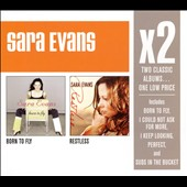 Sara Evans: Born to Fly/Restless