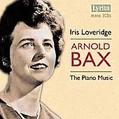 Bax: The Piano Music / Iris Loveridge