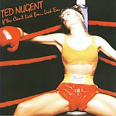 Ted Nugent: If You Can't Lick 'Em...Lick 'Em