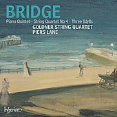 Bridge: Piano Quintet, String Quartet no 4, Idylls / Piers Lane, Goldner String Quartet