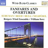 Wind Band Classics - Fanfares and Overtures - Schuman, Reed, Husa, etc / Berz, Rutgers Wind Ensemble