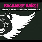 Rockabye Baby!: Rockabye Baby! Lullaby Renditions of Aerosmith
