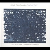 Dave Douglas (Trumpet): A Single Sky [Digipak]