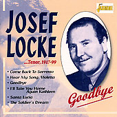 Josef Locke: Tenor 1917-1999: Goodbye