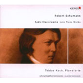 Robert Schumann: Late Piano Works - Tobias Koch, Pianoforte