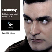 Debussy: Préludes for piano, Books 1 & 2 / Ivan Ilic, piano