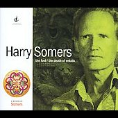 Harry Somers: Fool; Death Of Enkidu