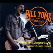 Bill Toms/Bill Toms and Hard Rain: Live At Moondog's: Another Moonlight Mystery [Digipak]