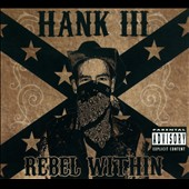 Hank Williams III: Rebel Within [PA] [Digipak]