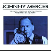 Benny Green (Piano): The Poetry of Johnny Mercer (1909-1976): Too Marvellous For Words!