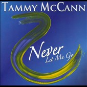 Tammy McCann: Never Let Me Go [Slipcase]