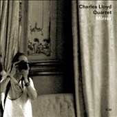The Charles Lloyd Quartet/Charles Lloyd: Mirror