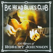 Big Head Blues Club: 100 Years of Robert Johnson
