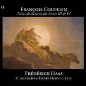 Fran&ccedil;ois Couperin: Pi&egrave;ces de Clavecin des Livres III & IV