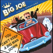 Big Joe & the Dynaflows: You Can't Keep a Big Man Down *