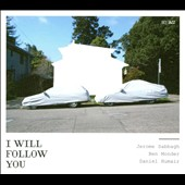 Ben Monder/Daniel Humair/Jerome Sabbagh: I Will Follow You
