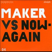 Maker: Maker vs. Now Again [Digipak]