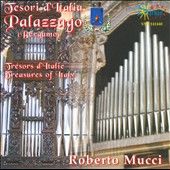 Treasures of Italy: Palazzago / Roberto Mucci, organ