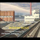 Patrick Zimmerli: Modern Music / Brad Mehldau, Kevin Hays